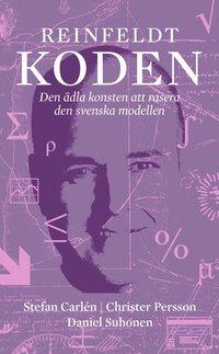 Skopia.it Reinfeldtkoden : den ädla konsten att rasera den svenska modellen Image