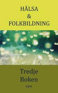 Hälsa & Folkbildning, Tredje boken