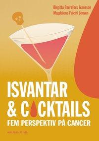Skopia.it Isvantar och cocktails - fem perspektiv på cancer Image