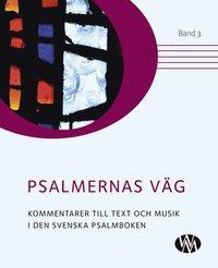 Skopia.it Psalmernas väg : kommentarer till text och musik i Den svenska psalmboken. Band 3 Image
