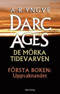 DARC AGES Book 1 - Swedish SF series