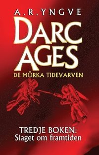DARC AGES Book 3 - Swedish SF series
