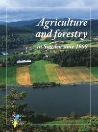 Agriculture and forestry in Sweden since 1900 - a cartographic description SNA (inbunden)