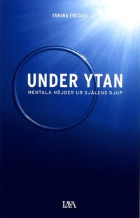Under ytan   mentala höjder ur själens djup Yamina Enedahl pdf ... 36f8abcf6a73f
