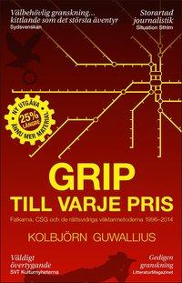 Tortedellemiebrame.it Grip till varje pris : Falkarna, CSG och de rättsvidriga väktarmetoderna 1996-2014 Image