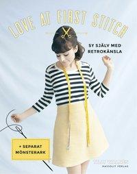 Love at first stitch - sy själv med retrokänsla (häftad)