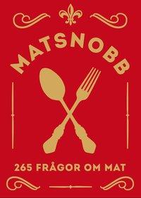 Matsnobb : 265 frågor om mat