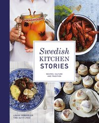 Swedish kitchen stories : recipes, culture and tradition (inbunden)