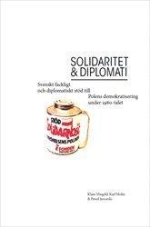 Tortedellemiebrame.it Solidaritet och diplomati : Svenskt fackligt och diplomatiskt stöd till Polens demokratisering under 1980-talet Image