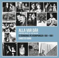 Rsfoodservice.se Alla var där - från Nisse Ahlrot till Judy Garland : stjärnorna på Kronprinsen 1961-1991 Image