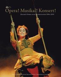 Tortedellemiebrame.it Opera! Musikal! Konsert!  : Malmö Opera och Musikteater 1994-2019 Image