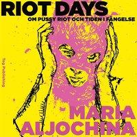 Radiodeltauno.it Riot Days: Om Pussy Riot och tiden i fängelse Image