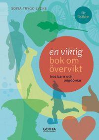 En viktig bok om övervikt : hos barn och ungdomar