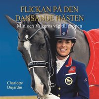 Radiodeltauno.it Flickan på den dansande hästen : min och Valegros väg till toppen Image