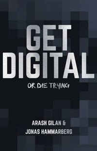 Get digital or die trying (inbunden)