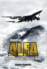 Uppdrag ALFA : hotet mot Air Force One (e-bok)