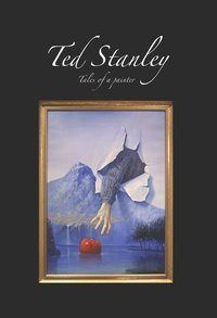 Ted Stanley - Tales of a painter (e-bok)