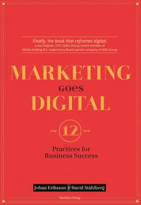 Marketing goes digital : 12 Practices for business success (häftad)