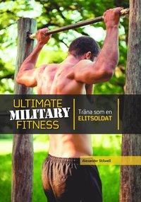 Ultimate military fitness : träna som en elitsoldat
