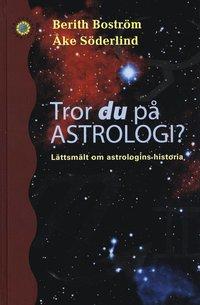 Skopia.it Tror du på astrologi? : lättsmält om astrologins historia Image