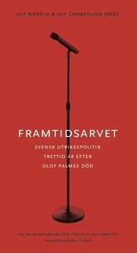 Skopia.it Framtidsarvet : Svensk utrikespolitik trettio år efter Olof Palmes död Image