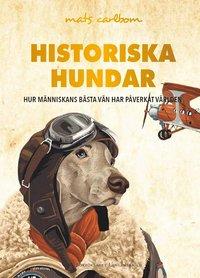 Radiodeltauno.it Historiska hundar : hur människans bästa vän har påverkat världen Image