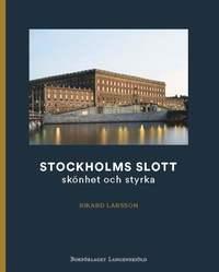 Stockholms slott : skönhet och styrka