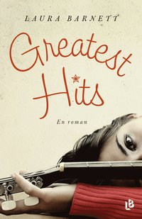 Greatest hits : en roman (inbunden)