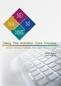 Using The Nutrition Care Process (e-bok)
