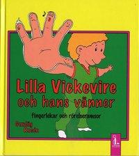 Lilla Vickevire och hans vänner : fingerlekar och rörelseramsor