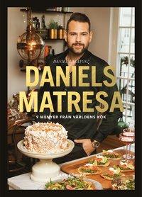 Daniels matresa : 9 menyer från världens kök
