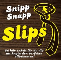 Snipp, snapp, slips!