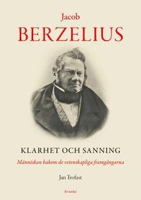 Skopia.it Jacob Berzelius : Klarhet och sanning - Människan bakom de vetenskapliga fr Image