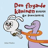 Den flygande kaninen hjälper en dinosaurie (inbunden)