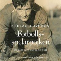 Skopia.it Fotbollsspelarpojken : en biografi om Tord Grip Image