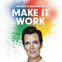 Make it work : en guide till fungerande relationer (ljudbok)
