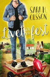 Bokomslag Livet är en fest av Sara H Olsson
