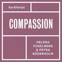 Compassion ? Medkänsla med dig själv och andra (ljudbok)