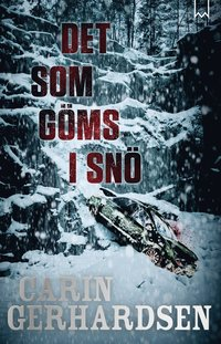 Det som göms i snö (inbunden)