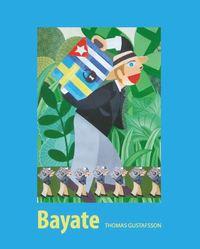 Rsfoodservice.se Bayate : den svenska kolonin i Kuba Image