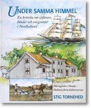 Skopia.it Under samma himmel : en krönika om bönder, sjöfarare och emigranter i Nordhalland : Mårtagården i Onsala - Hallands första kulturreservat Image