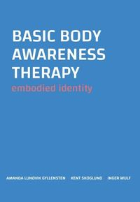 Basic body awareness therapy : embodied identity (häftad)