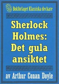 Sherlock Holmes  Äventyret med det gula ansiktet   Återutgivning av text  från 1893 bok Conan Doyle pdf 5b3f5f05163a2
