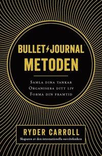 Radiodeltauno.it Bullet journal-metoden : samla dina tankar, organisera ditt liv, forma din framtid Image