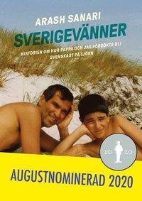 Sverigevänner : historien om hur pappa och jag försökte bli svenskast på Tjörn (inbunden)