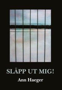 Släpp ut mig! (häftad)