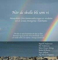 Tortedellemiebrame.it När de skulle bli som vi : minnesbilder från kommunaliseringen av särskolan och de sociala omsorgerna i Söderhamn Image