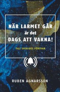 Rsfoodservice.se När larmet går är det dags att vakna : Till Sveriges försvar Image