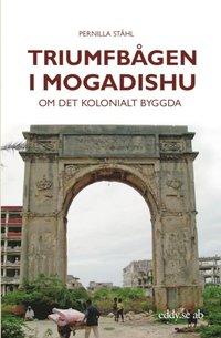 Rsfoodservice.se Triumfbågen i Mogadishu Image
