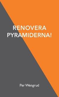 Renovera pyramiderna! (häftad)